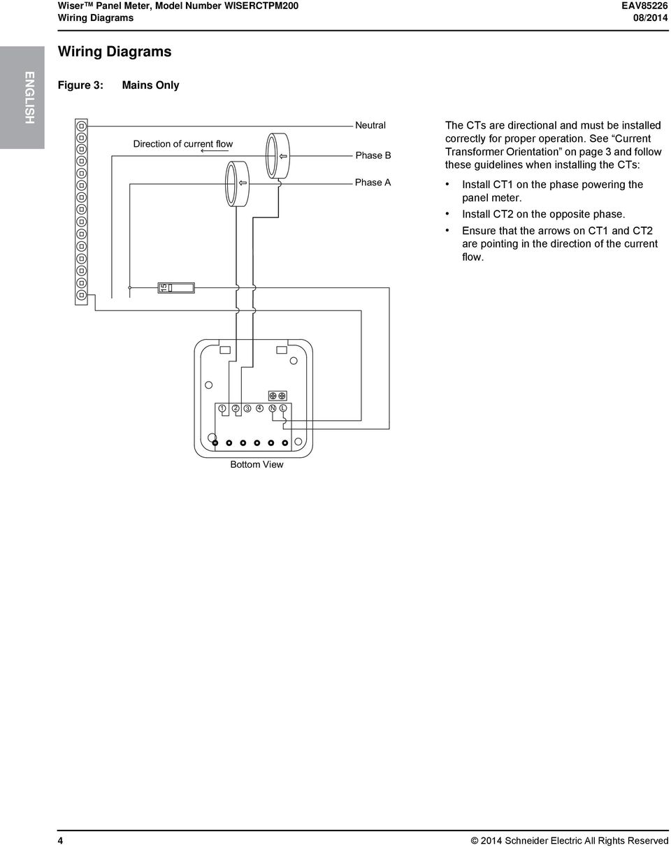 See Current Transformer Orientation on page 3 and follow these guidelines when installing the CTs: Phase A Install CT1 on the