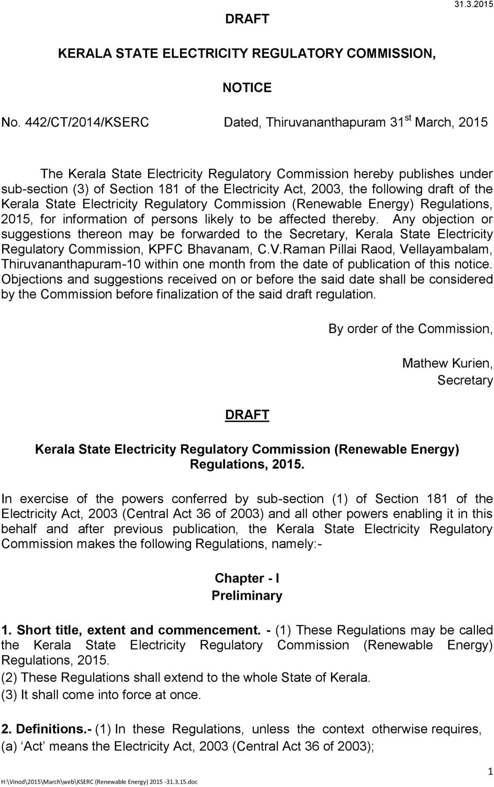 sub-section (3) of Section 181 of the Electricity Act, 2003, the following draft of the Kerala State Electricity Regulatory Commission (Renewable Energy) Regulations, 2015, for information of persons