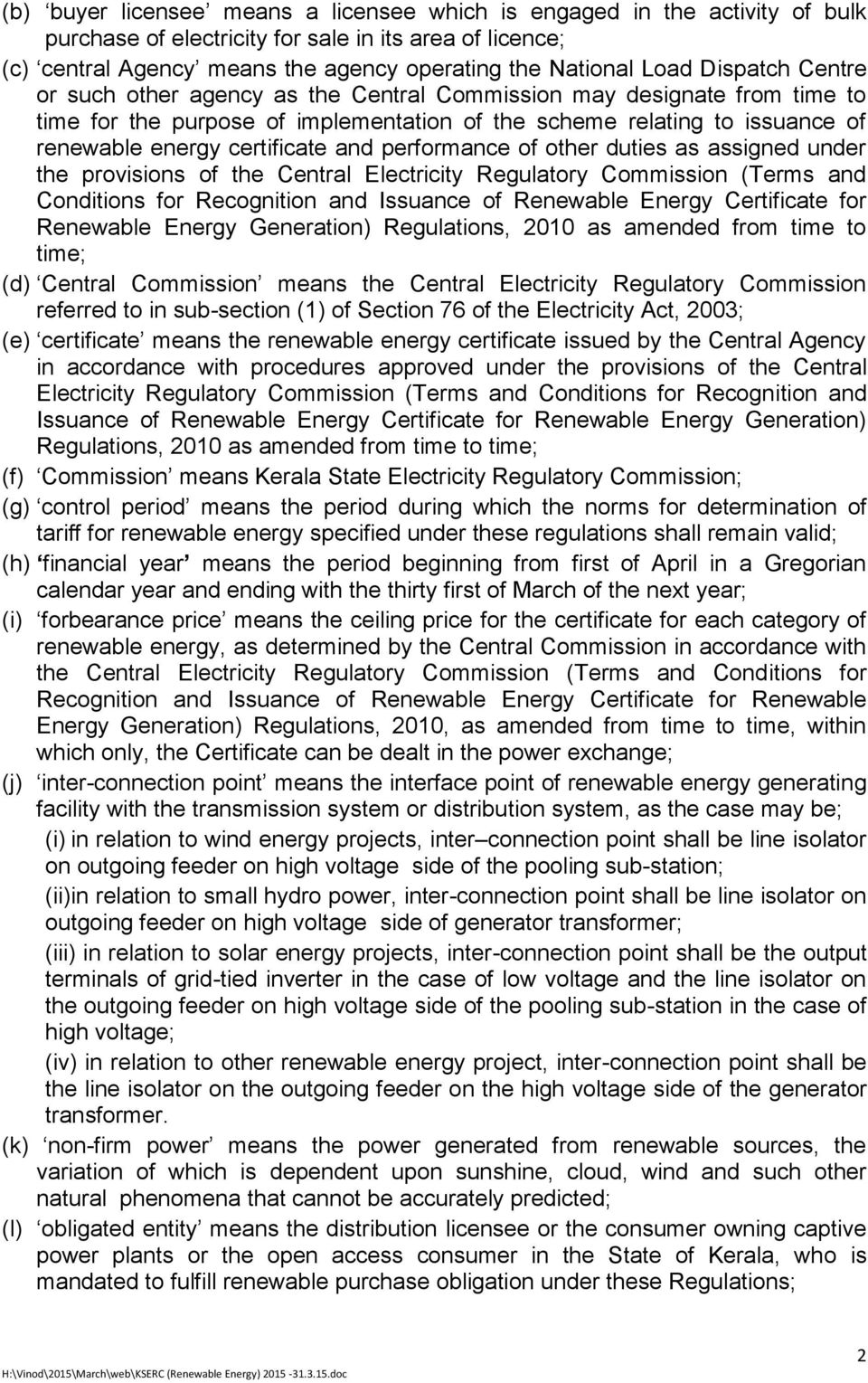 performance of other duties as assigned under the provisions of the Central Electricity Regulatory Commission (Terms and Conditions for Recognition and Issuance of Renewable Energy Certificate for