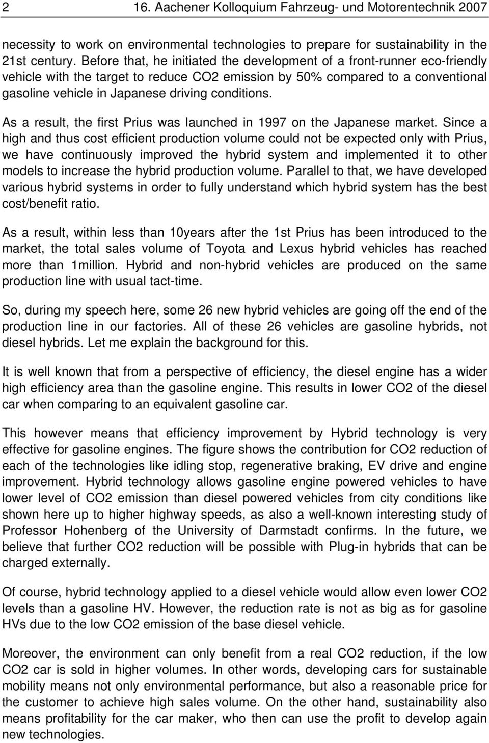 conditions. As a result, the first Prius was launched in 1997 on the Japanese market.