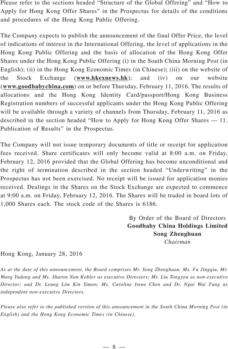 The Company expects to publish the announcement of the final Offer Price, the level of indications of interest in the International Offering, the level of applications in the Hong Kong Public