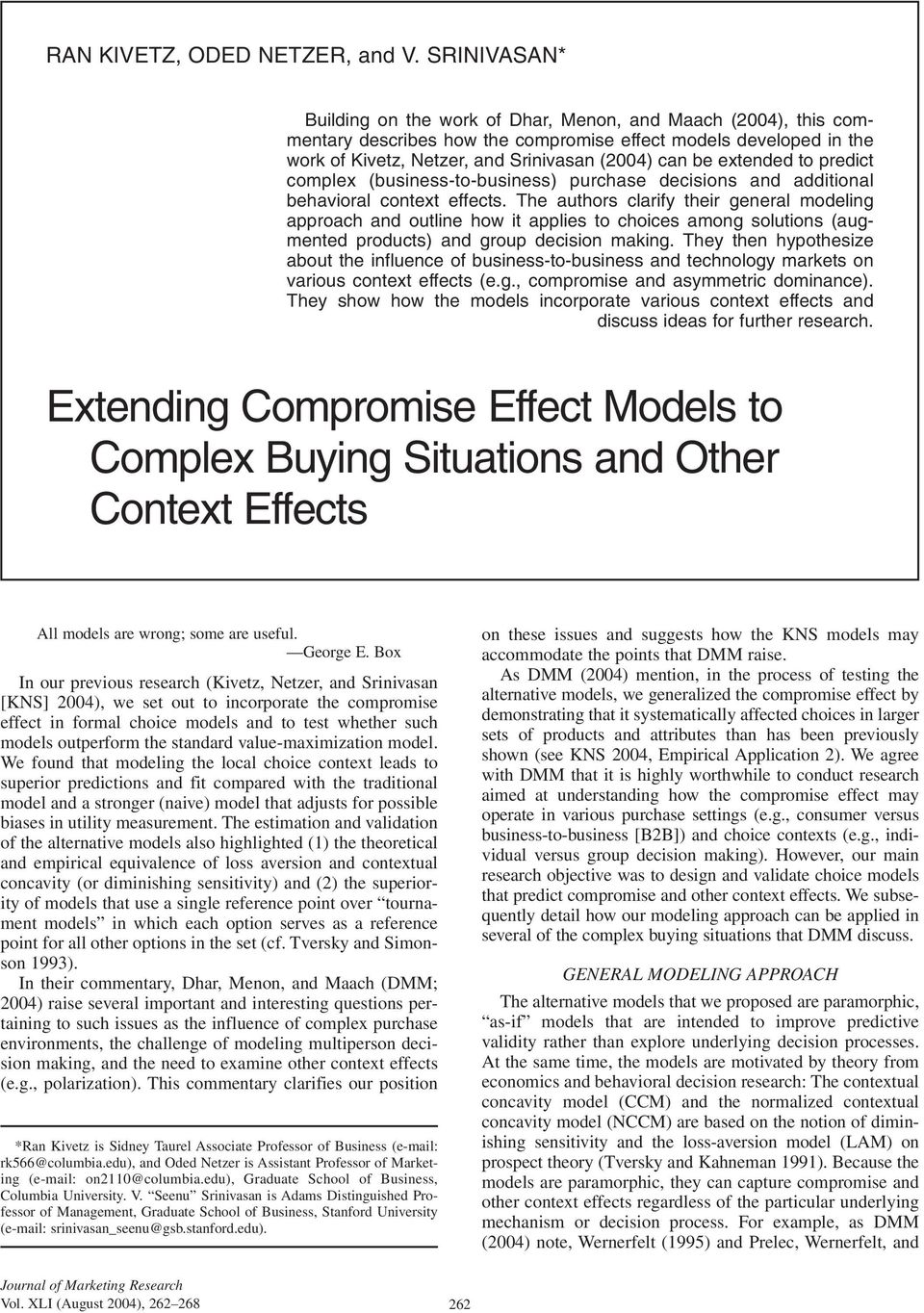 extended to predict complex (business-to-business) purchase decisions and additional behavioral context effects.