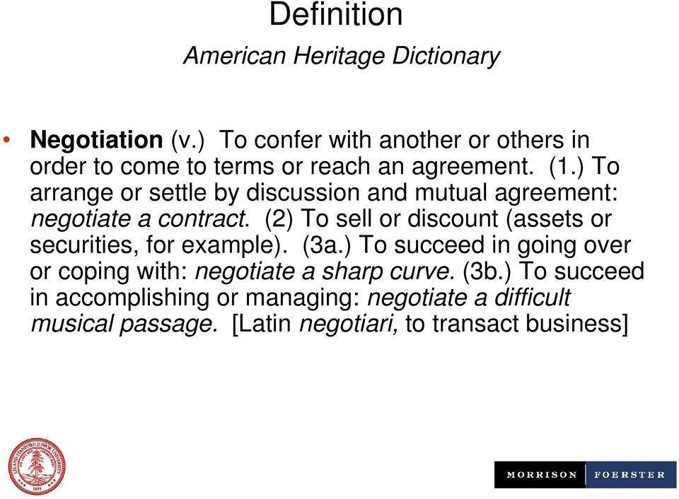 ) To arrange or settle by discussion and mutual agreement: negotiate a contract.
