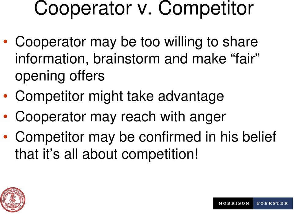 brainstorm and make fair opening offers Competitor might take
