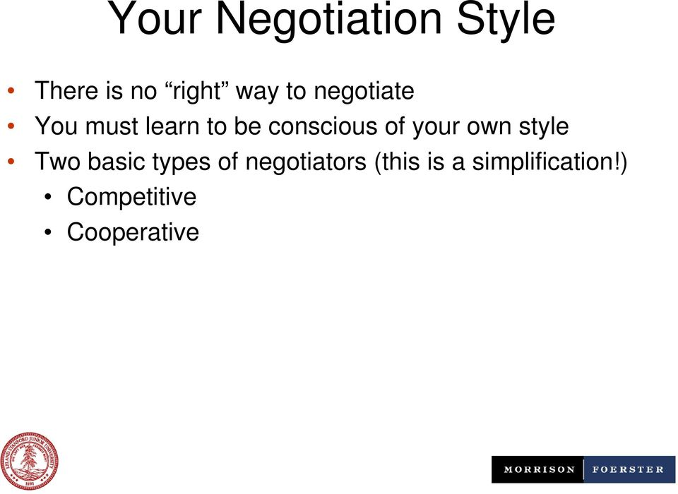 your own style Two basic types of negotiators