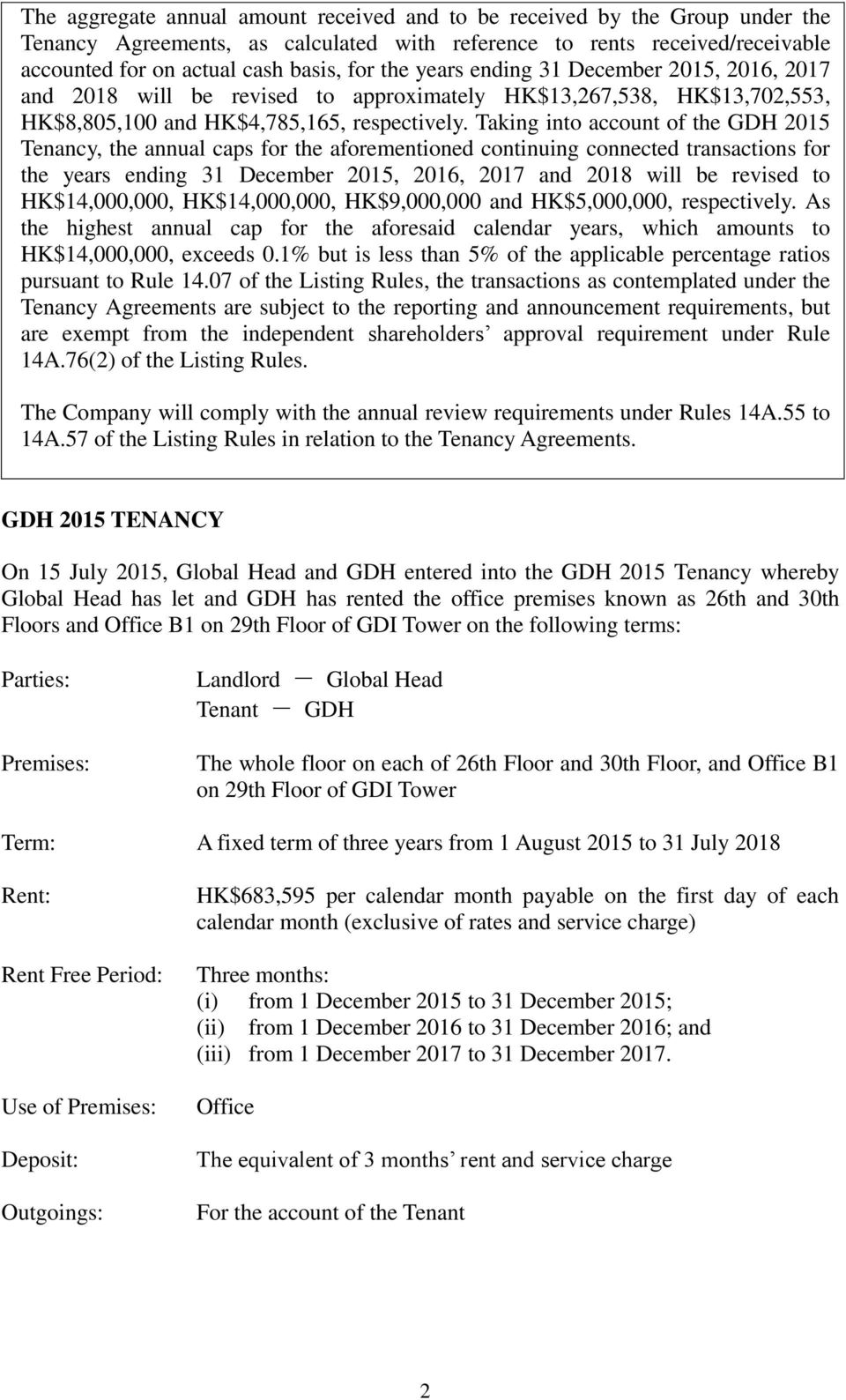 Taking into account of the GDH 2015 Tenancy, the annual caps for the aforementioned continuing connected transactions for the years ending 31 December 2015, 2016, 2017 and 2018 will be revised to