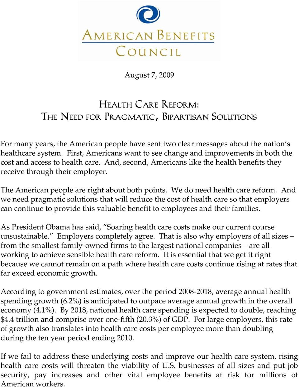 The American people are right about both points. We do need health care reform.