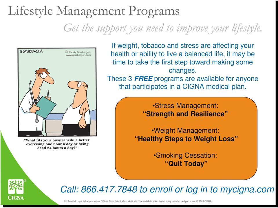 step toward making some changes. These 3 FREE programs are available for anyone that participates in a CIGNA medical plan.