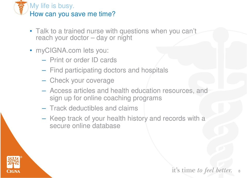 com lets you: Print or order ID cards Find participating doctors and hospitals Check your coverage Access