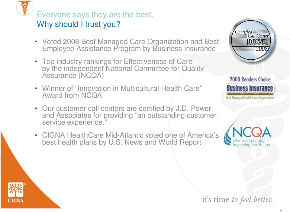 of Care by the independent National Committee for Quality Assurance (NCQA) Winner of Innovation in Multicultural Health Care Award from NCQA