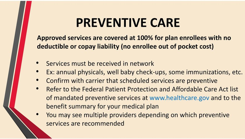 Confirm with carrier that scheduled services are preventive Refer to the Federal Patient Protection and Affordable Care Act list of mandated
