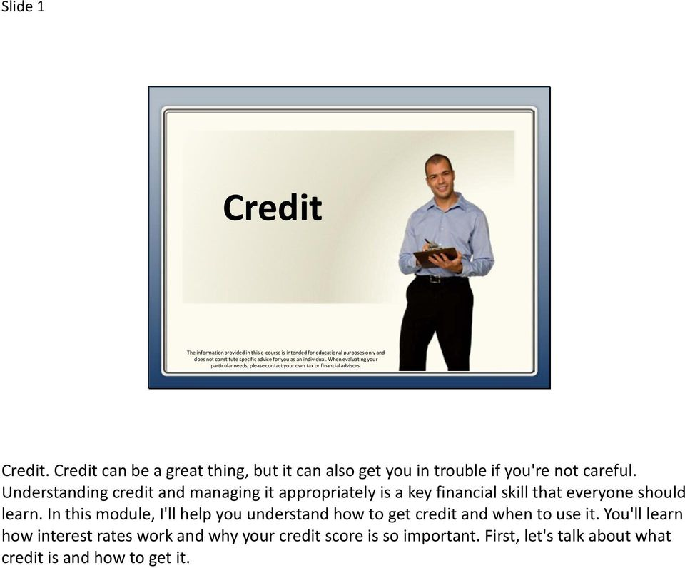 Credit can be a great thing, but it can also get you in trouble if you're not careful.