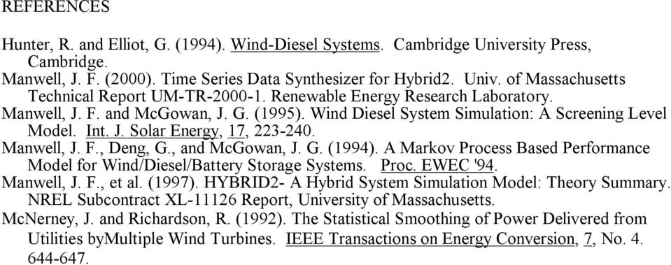, and McGowan, J. G. (1994). A Markov Process Based Performance Model for Wind/Diesel/Battery Storage Systems. Proc. EWEC '94. Manwell, J. F., et al. (1997).