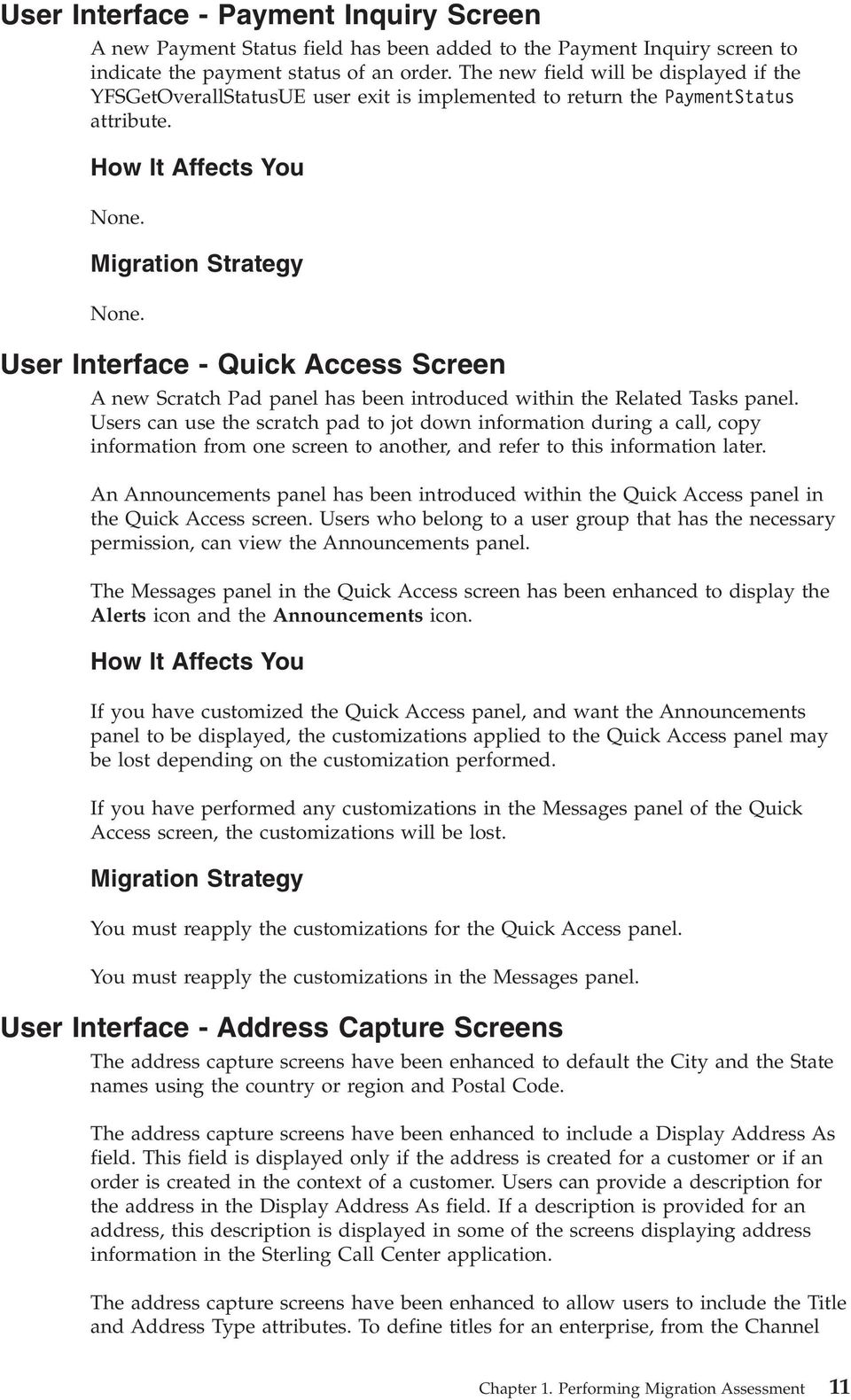 User Interface - Quick Access Screen A new Scratch Pad panel has been introduced within the Related Tasks panel.