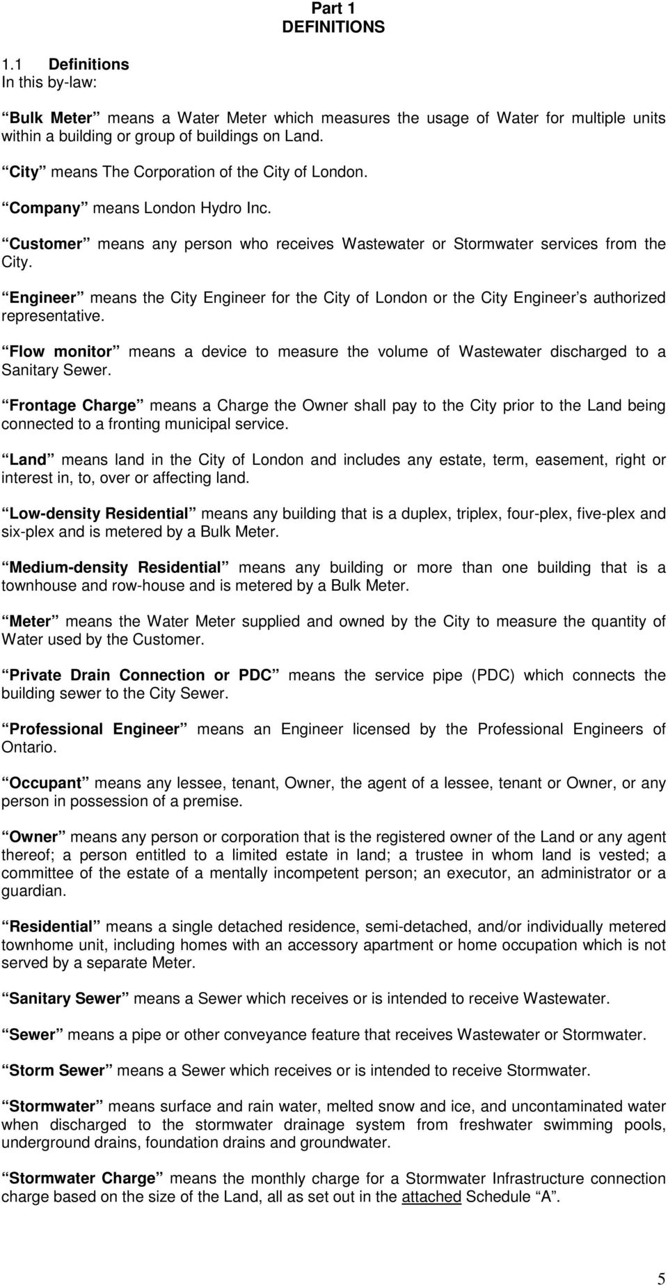 Engineer means the City Engineer for the City of London or the City Engineer s authorized representative.