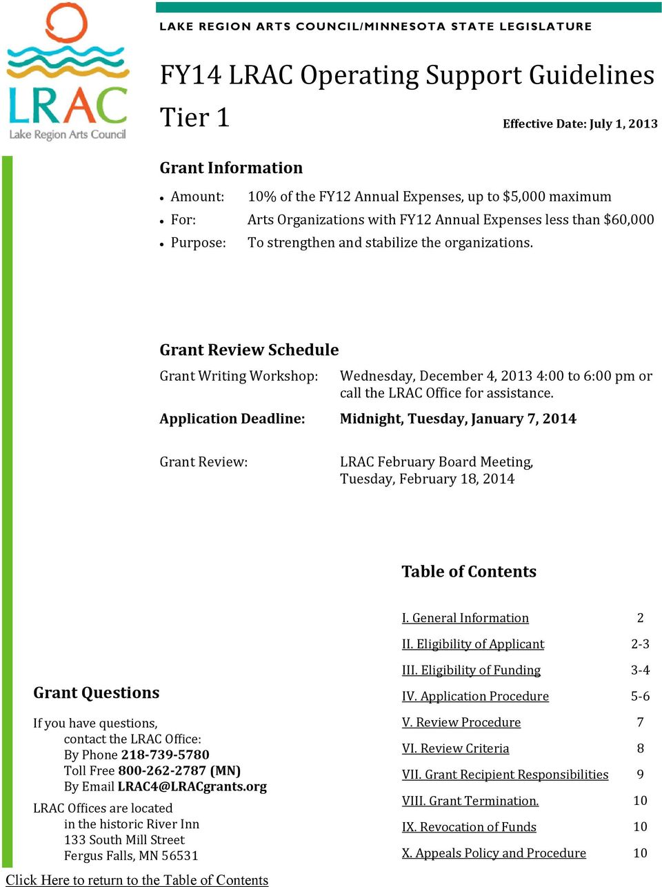 Grant Review Schedule Grant Writing Workshop: Wednesday, December 4, 2013 4:00 to 6:00 pm or call the LRAC Office for assistance.