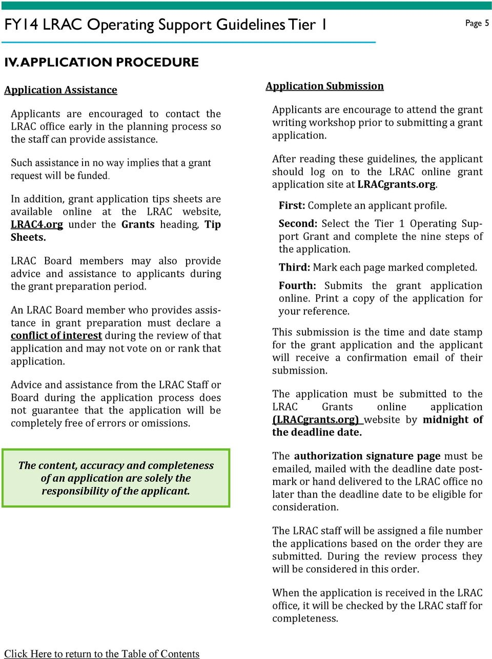org under the Grants heading, Tip Sheets. LRAC Board members may also provide advice and assistance to applicants during the grant preparation period.