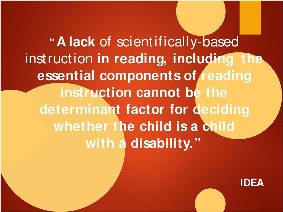reading instruction cannot be the determinant factor
