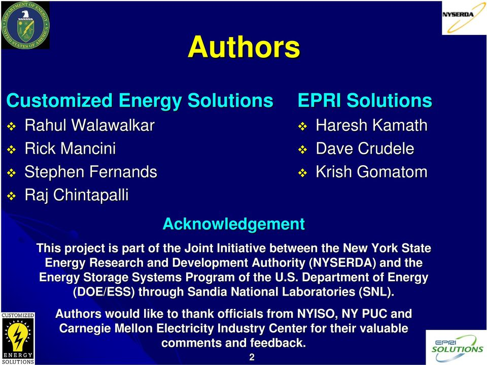 Authority (NYSERDA) and the Energy Storage Systems Program of the U.S. Department of Energy (DOE/ESS) through Sandia National Laboratories (SNL).