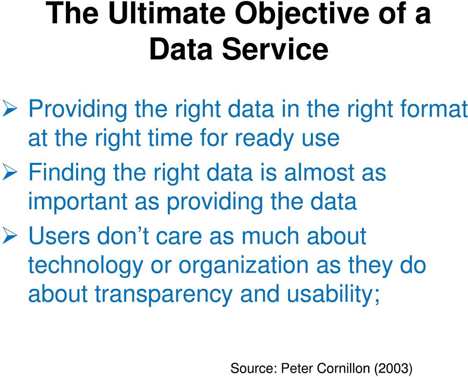important as providing the data Users don t care as much about technology or