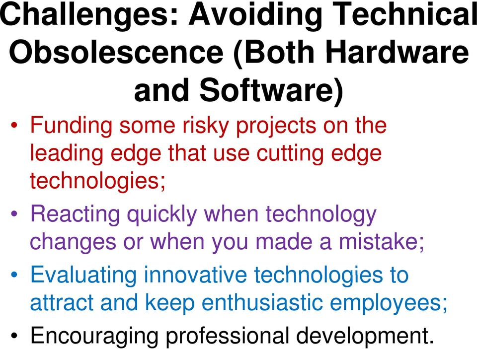 quickly when technology changes or when you made a mistake; Evaluating innovative