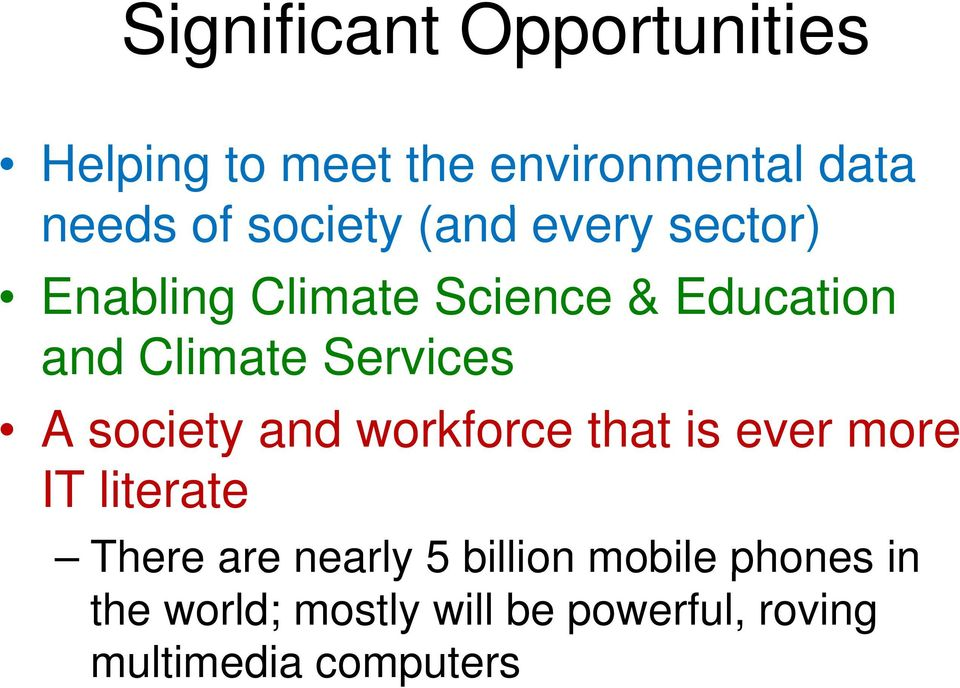 society and workforce that is ever more IT literate There are nearly 5 billion mobile