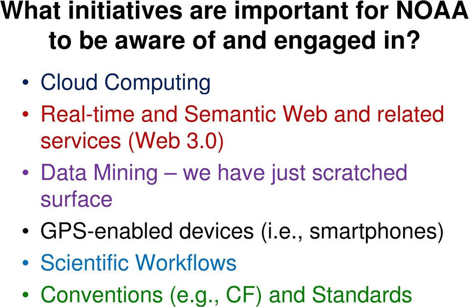 0) Data Mining we have just scratched surface GPS-enabled devices (i.e., smartphones) Scientific Workflows Conventions (e.