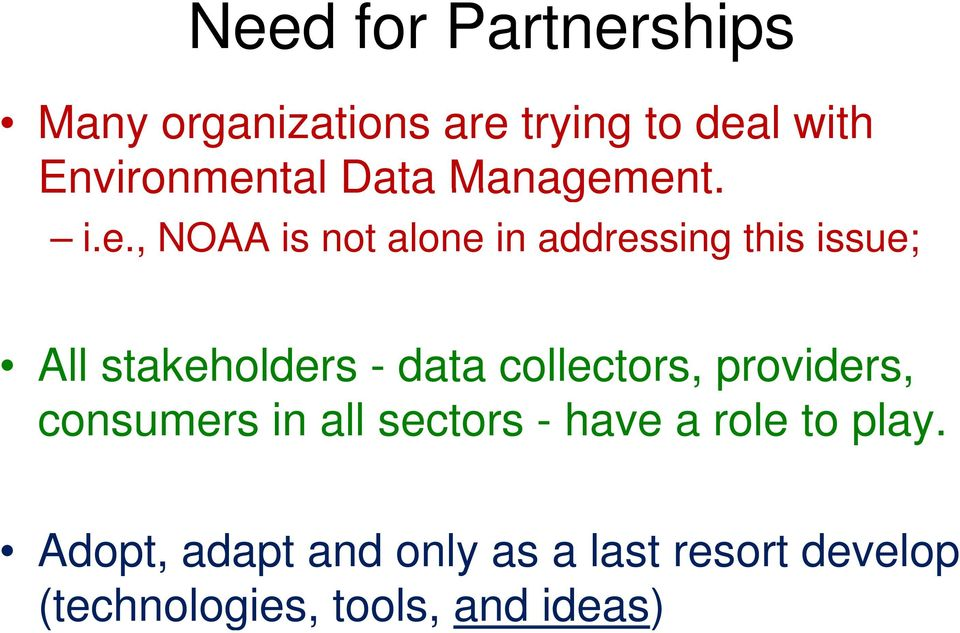 ent. i.e., NOAA is not alone in addressing this issue; All stakeholders - data