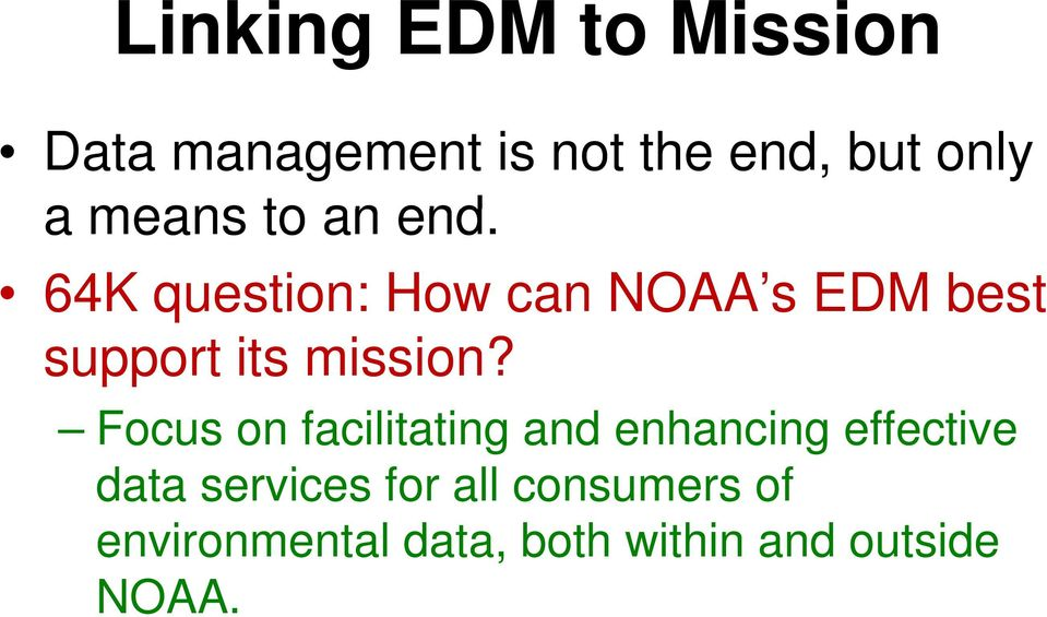 64K question: How can NOAA s EDM best support tits mission?