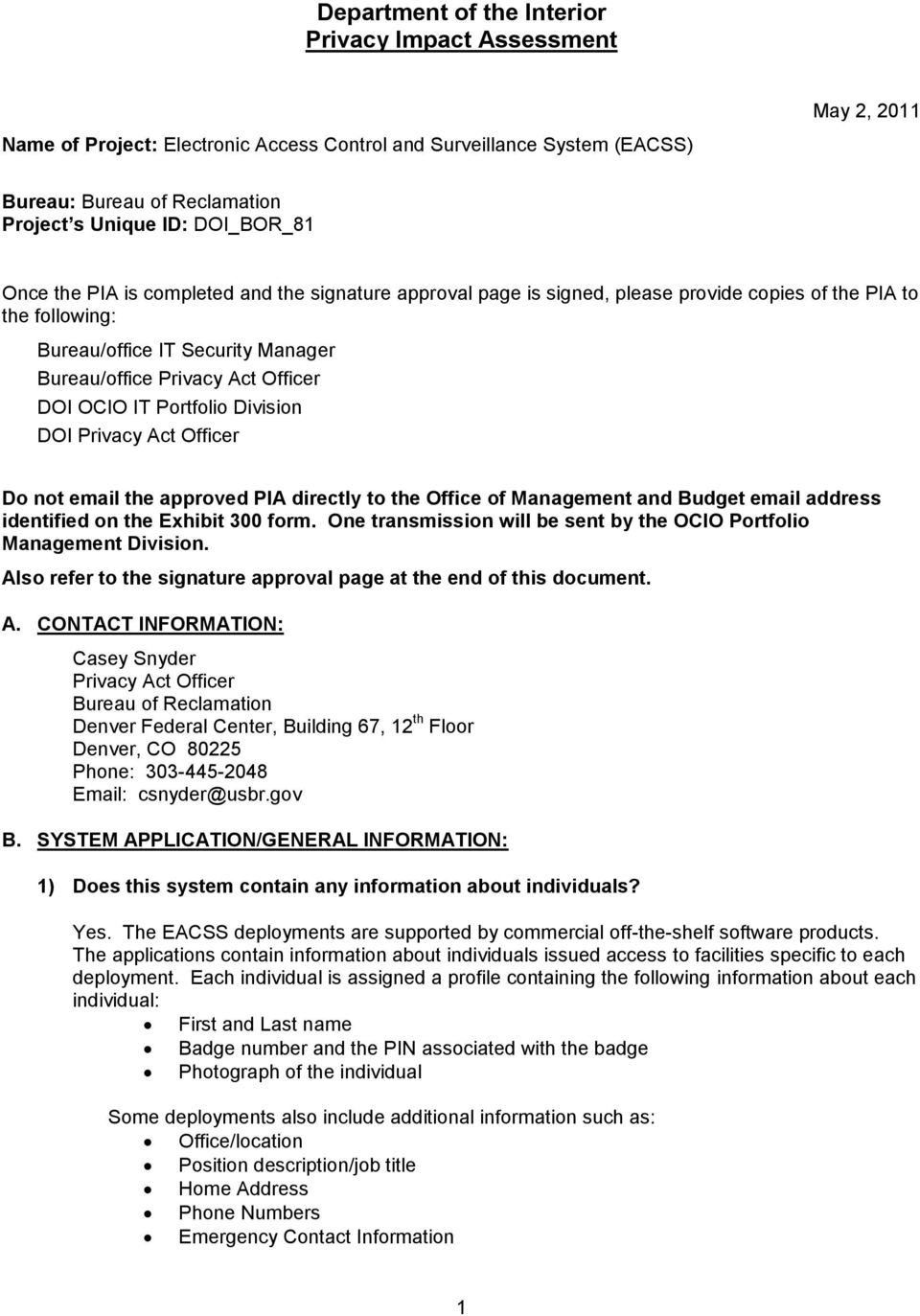 DOI OCIO IT Portfolio Division DOI Privacy Act Officer Do not email the approved PIA directly to the Office of Management and Budget email address identified on the Exhibit 300 form.