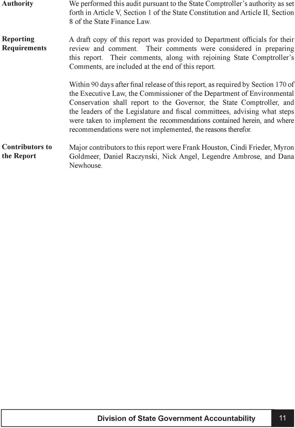 Their comments, along with rejoining State Comptroller s Comments, are included at the end of this report.