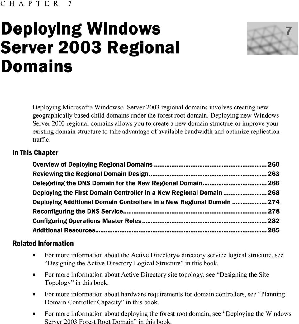 In This Chapter Overview of Deploying Regional Domains... 260 Reviewing the Regional Domain Design... 263 Delegating the DNS Domain for the New Regional Domain.