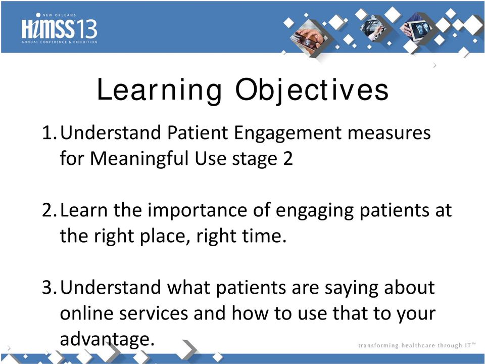 2.Learn the importance of engaging patients at the right place,