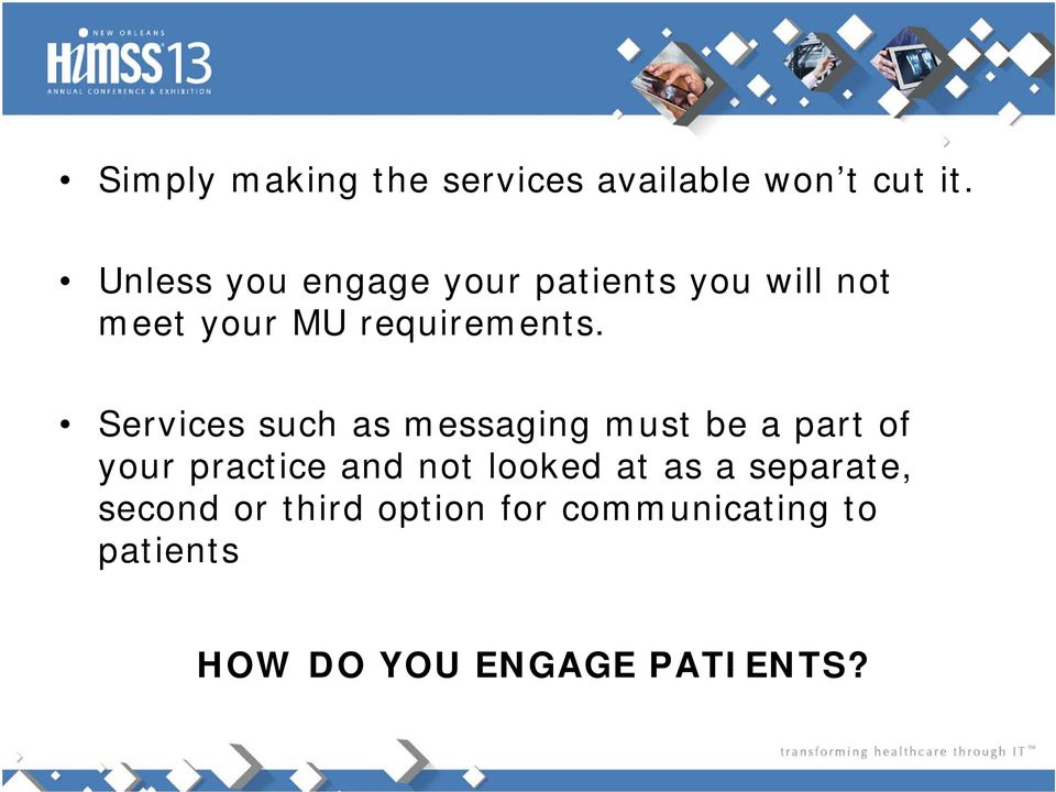 Services such as messaging must be a part of your practice and not looked