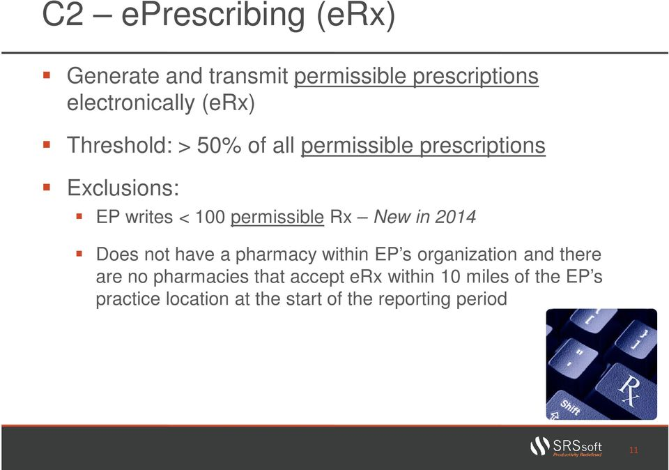 New in 2014 Does not have a pharmacy within EP s organization and there are no pharmacies