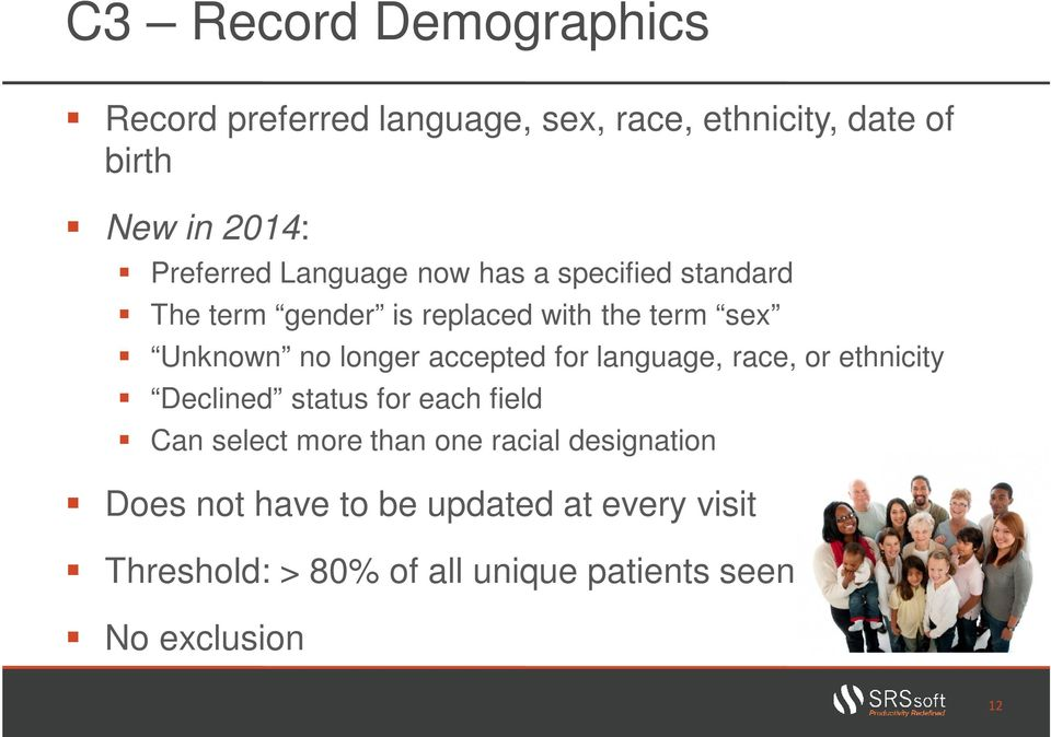 longer accepted for language, race, or ethnicity Declined status for each field Can select more than one
