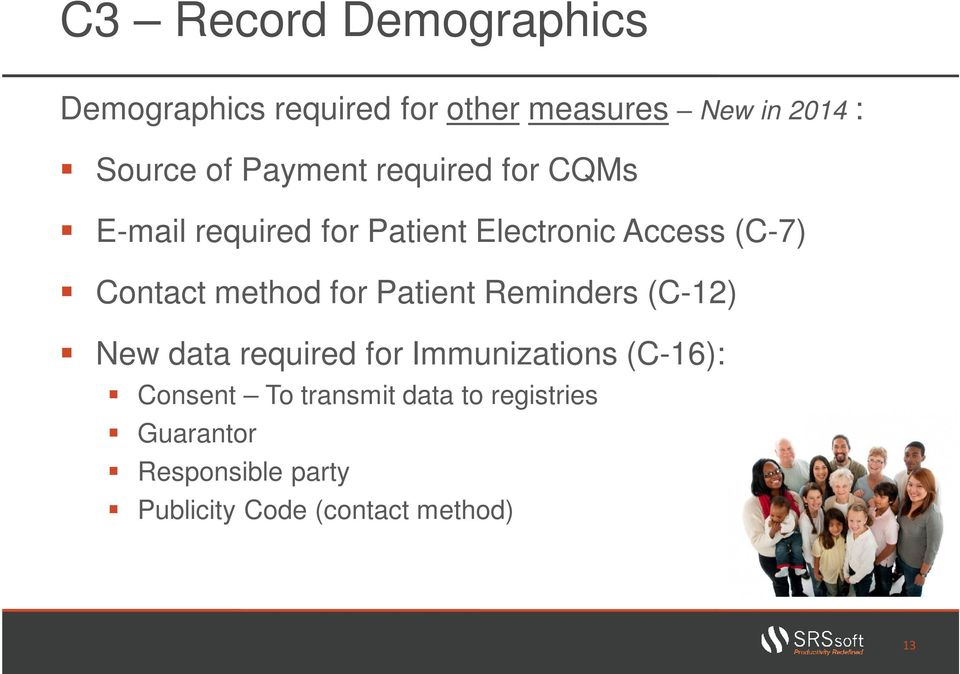 method for Patient Reminders (C-12) New data required for Immunizations (C-16): Consent