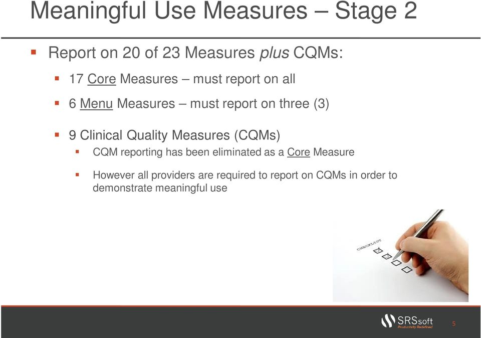 Quality Measures (CQMs) CQM reporting has been eliminated as a Core Measure