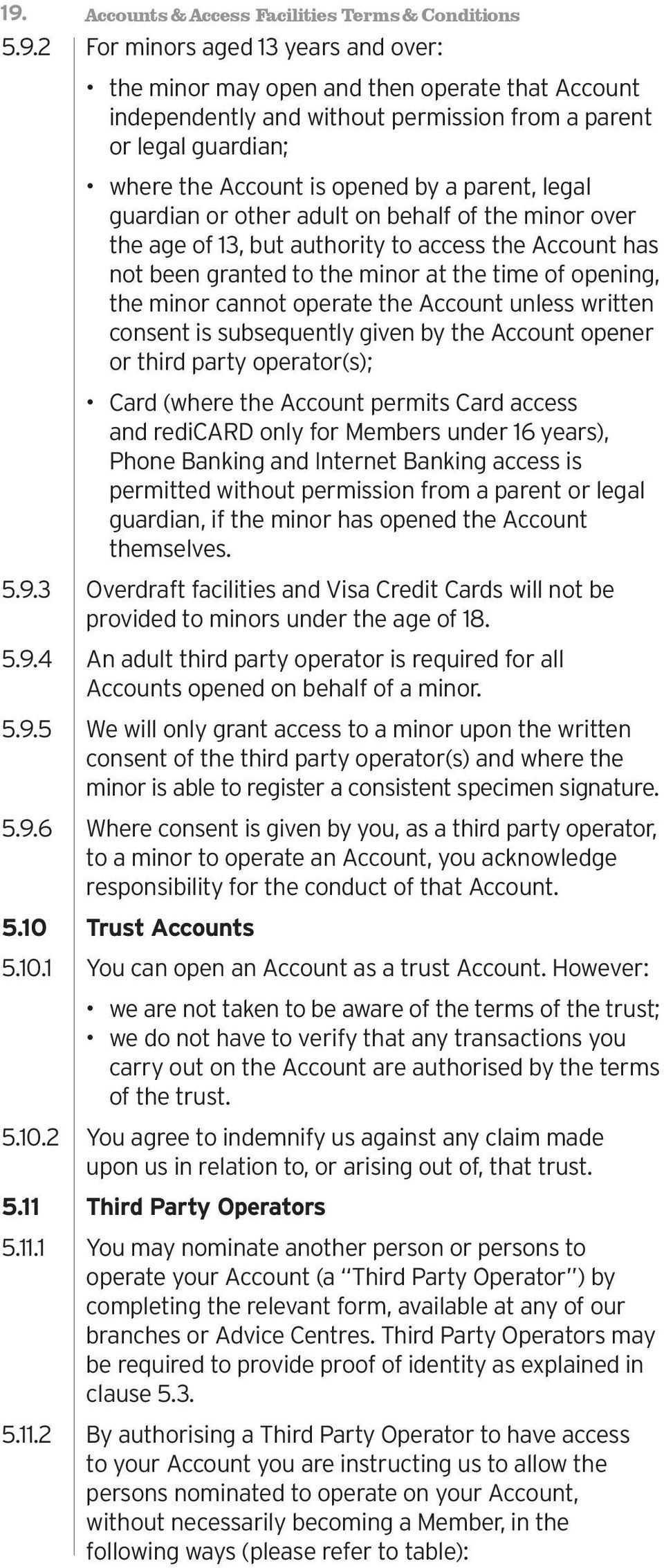 at the time of opening, the minor cannot operate the Account unless written consent is subsequently given by the Account opener or third party operator(s); Card (where the Account permits Card access