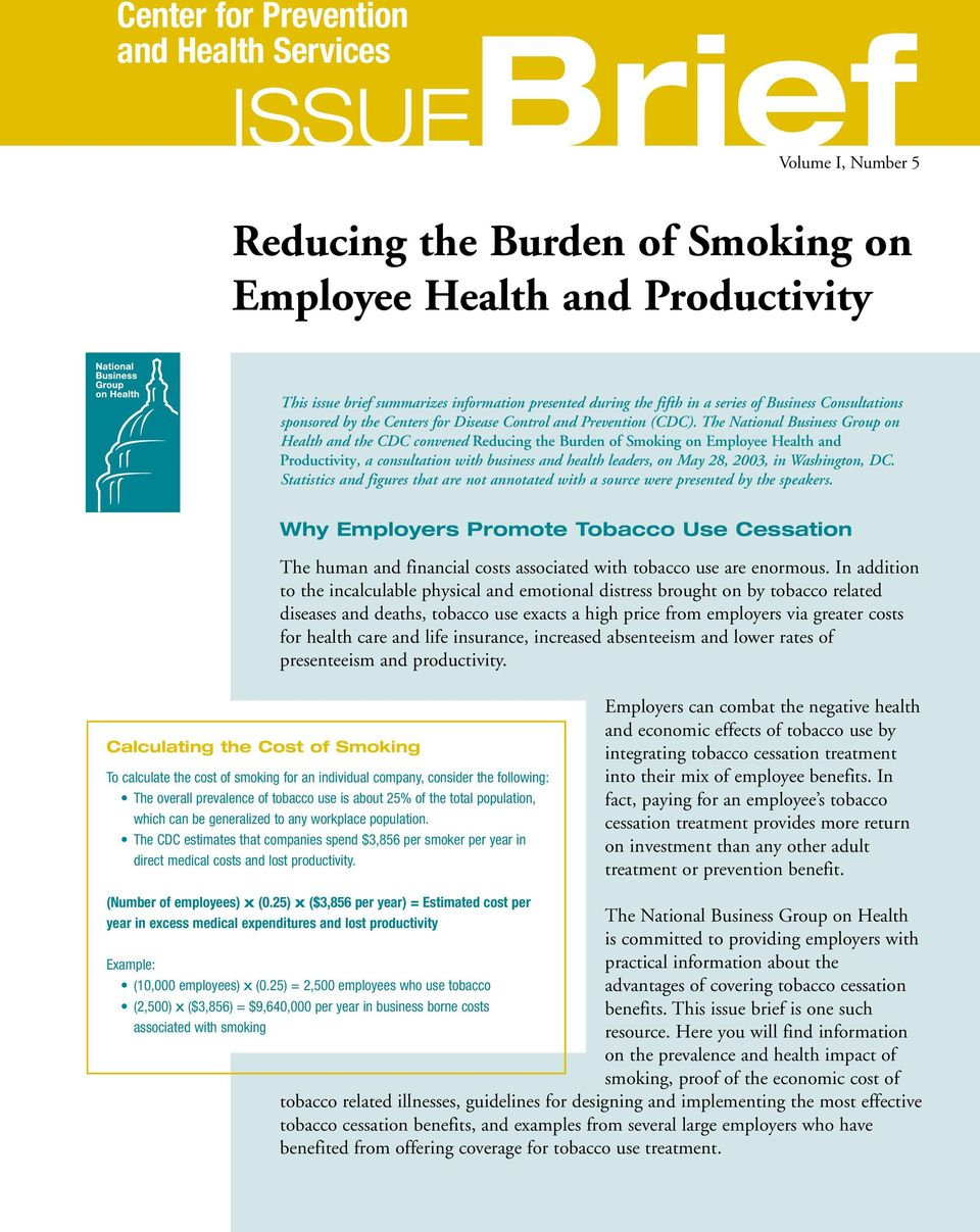 The National Business Group on Health and the CDC convened Reducing the Burden of Smoking on Employee Health and Productivity, a consultation with business and health leaders, on May 28, 2003, in