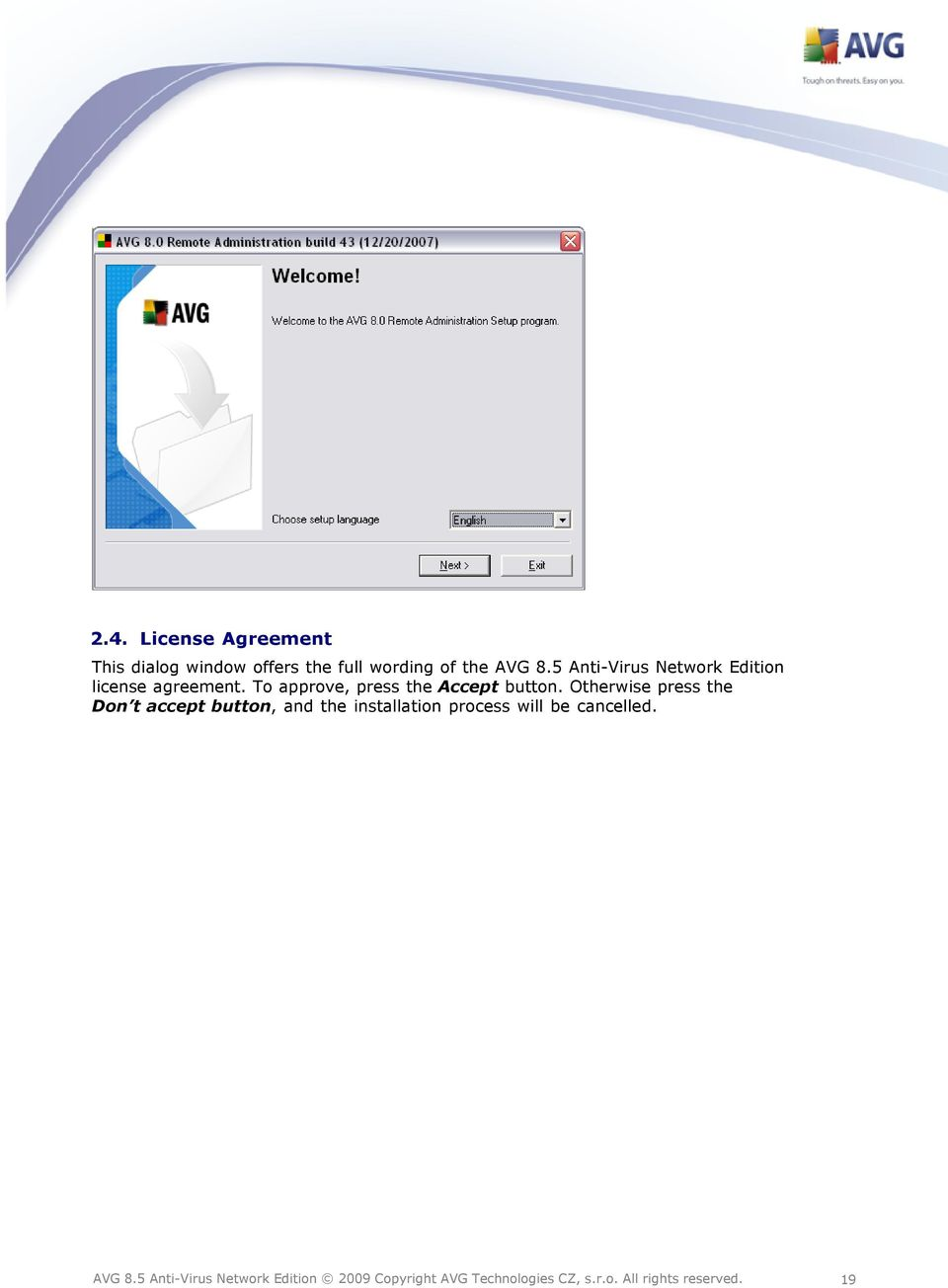 5 Anti-Virus Network Edition license agreement.