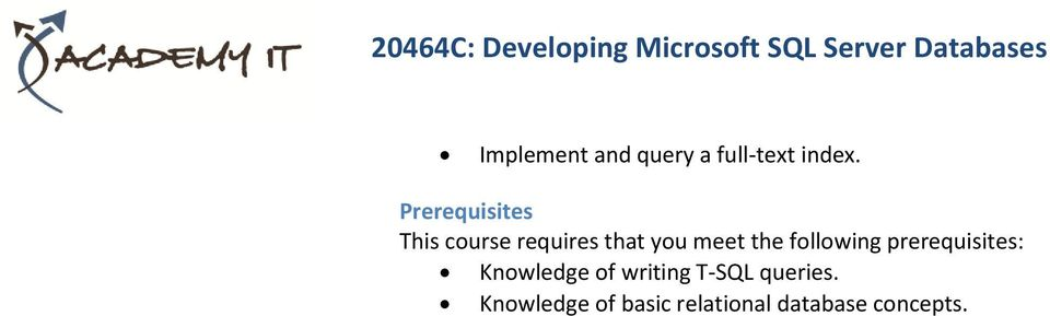 Prerequisites This course requires that you meet the following