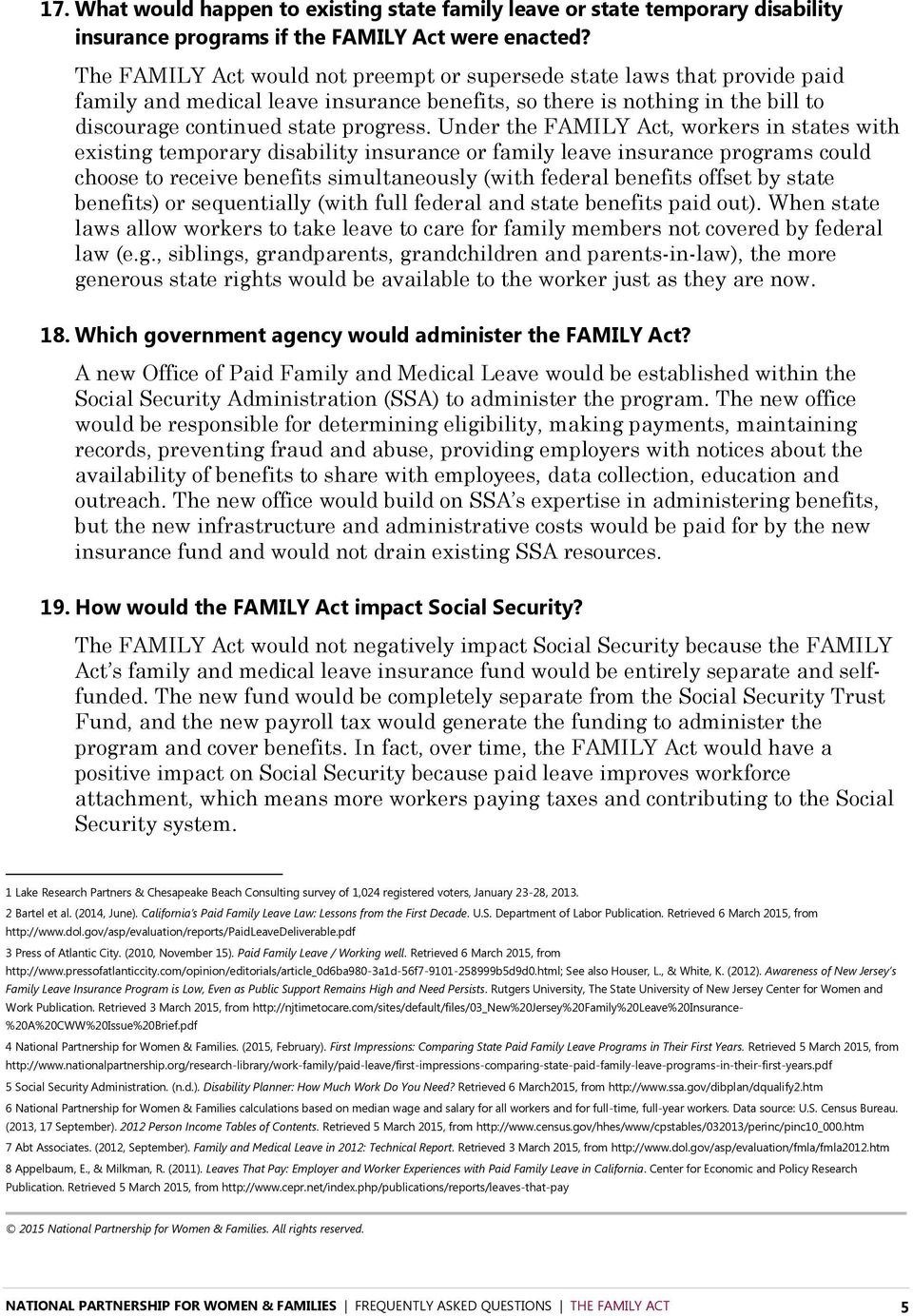 Under the FAMILY Act, workers in states with existing temporary disability insurance or family leave insurance programs could choose to receive benefits simultaneously (with federal benefits offset