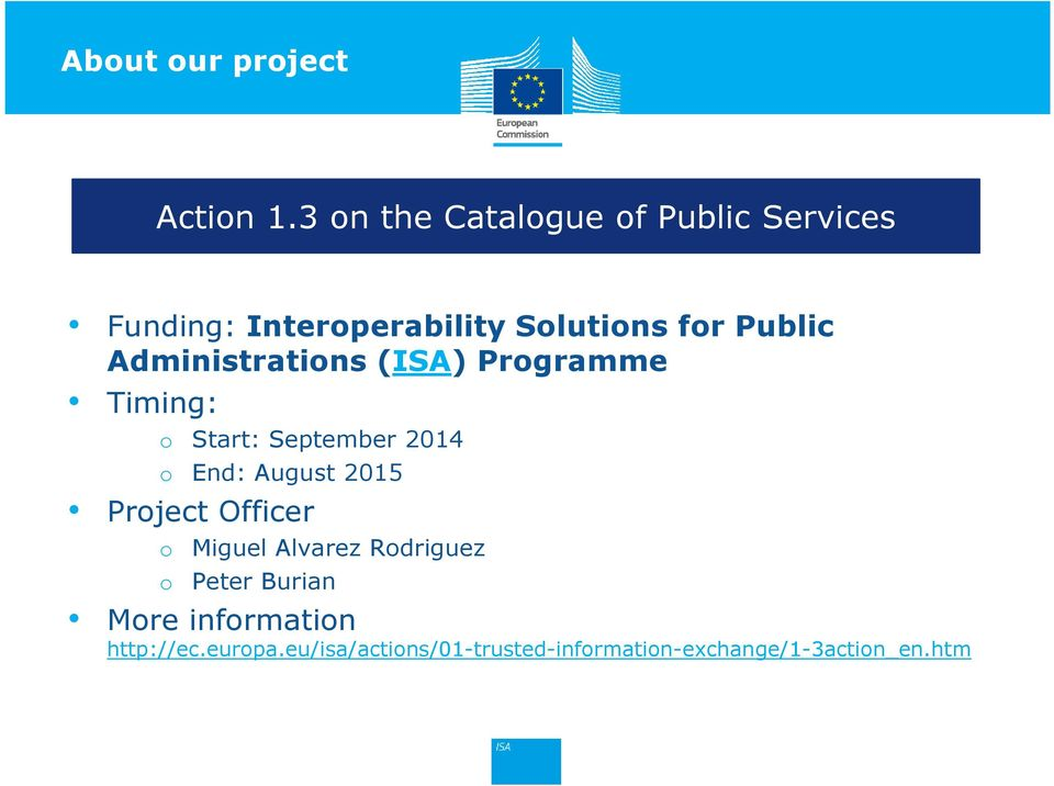 Administrations (ISA) Programme Timing: o Start: September 2014 o End: August 2015