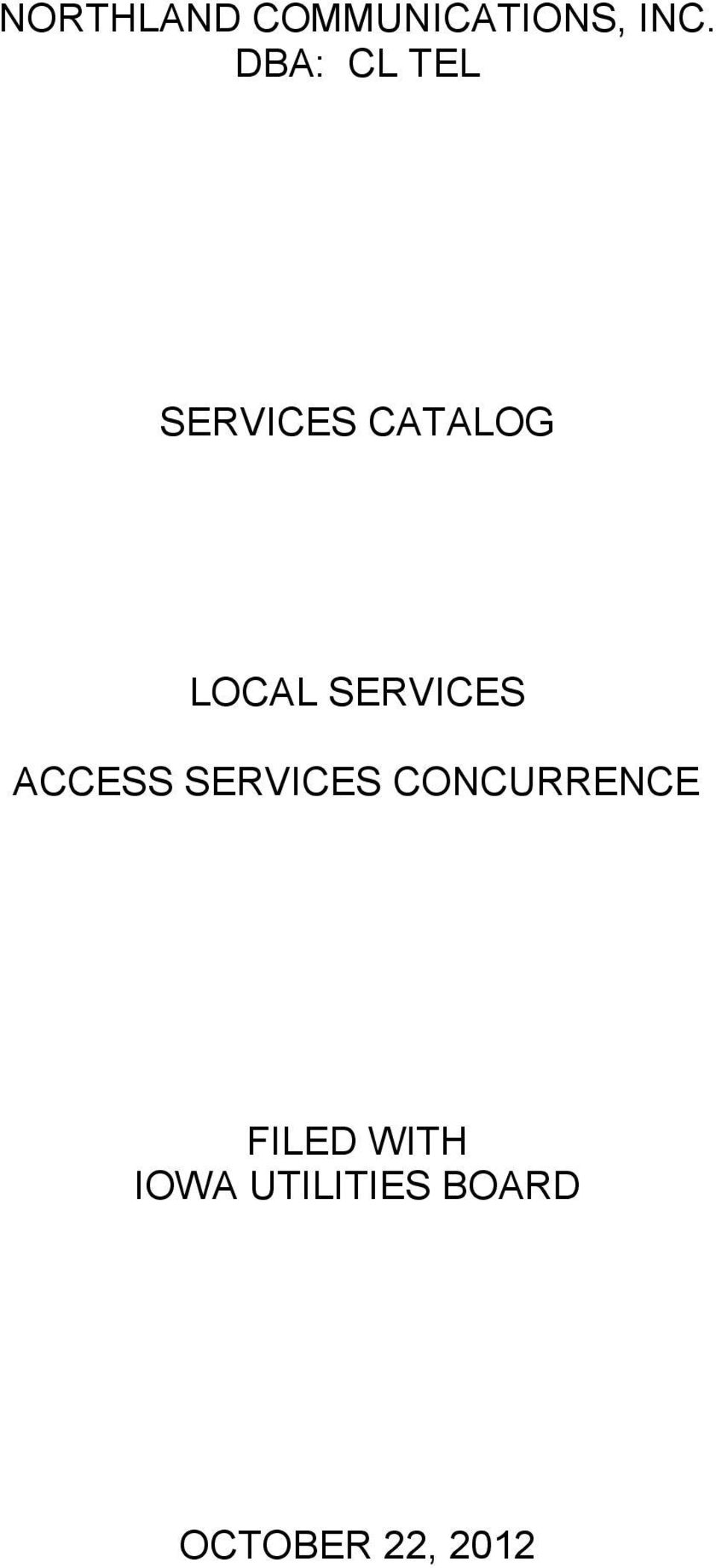 SERVICES ACCESS SERVICES CONCURRENCE