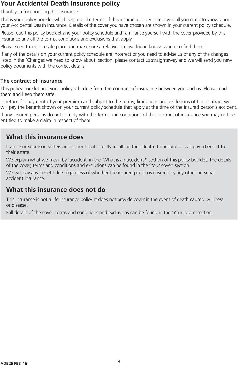 Please read this policy booklet and your policy schedule and familiarise yourself with the cover provided by this insurance and all the terms, conditions and exclusions that apply.