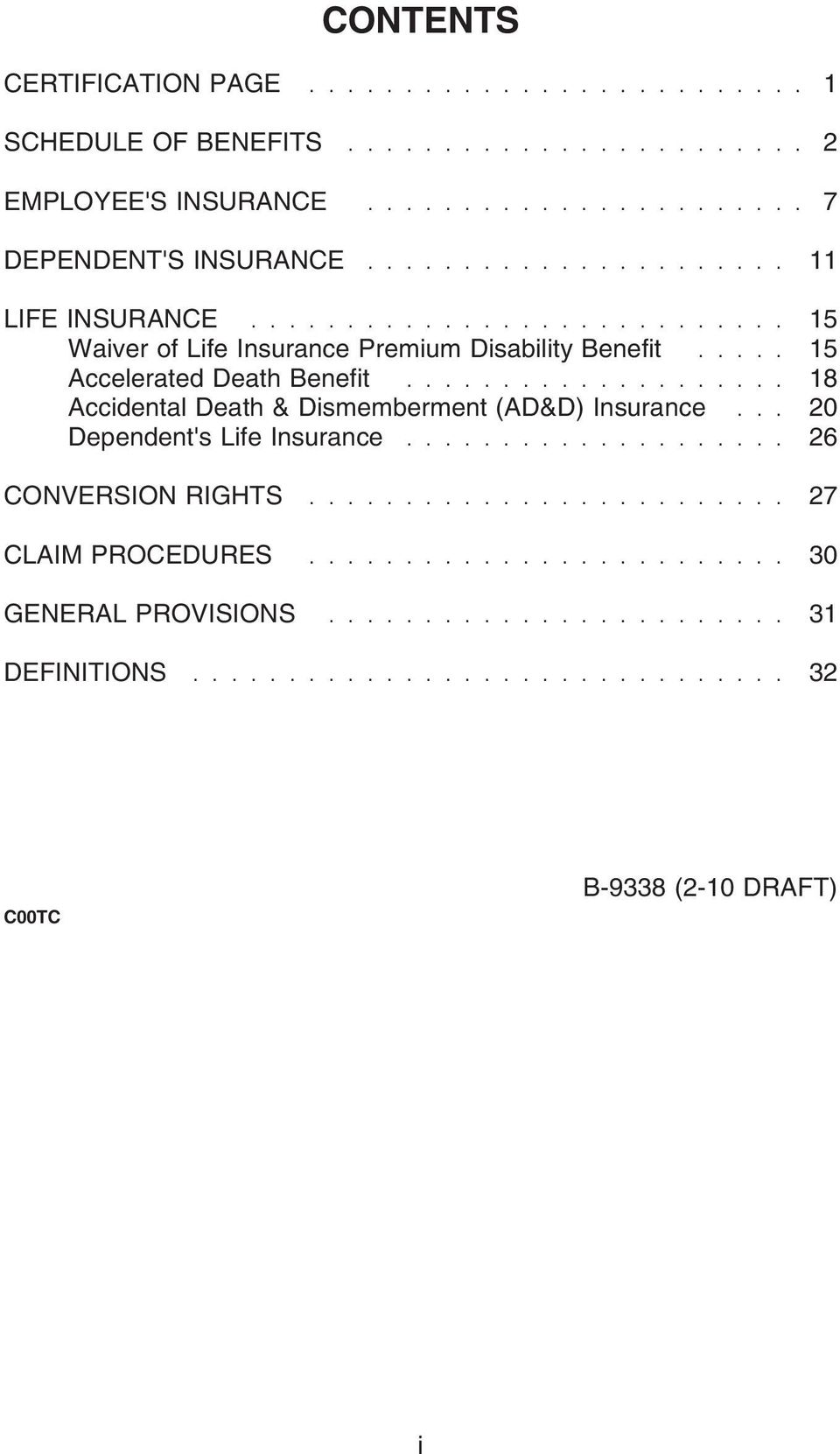 ................... 18 Accidental Death & Dismemberment (AD&D) Insurance... 20 Dependent's Life Insurance.................... 26 CONVERSION RIGHTS.