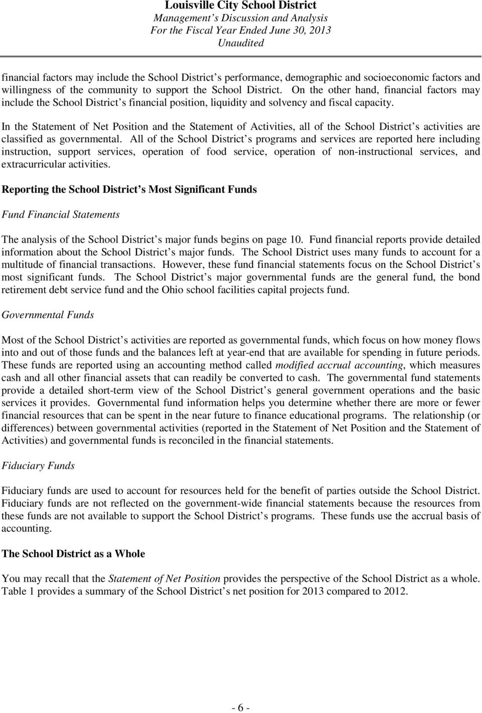 In the Statement of Net Position and the Statement of Activities, all of the School District s activities are classified as governmental.