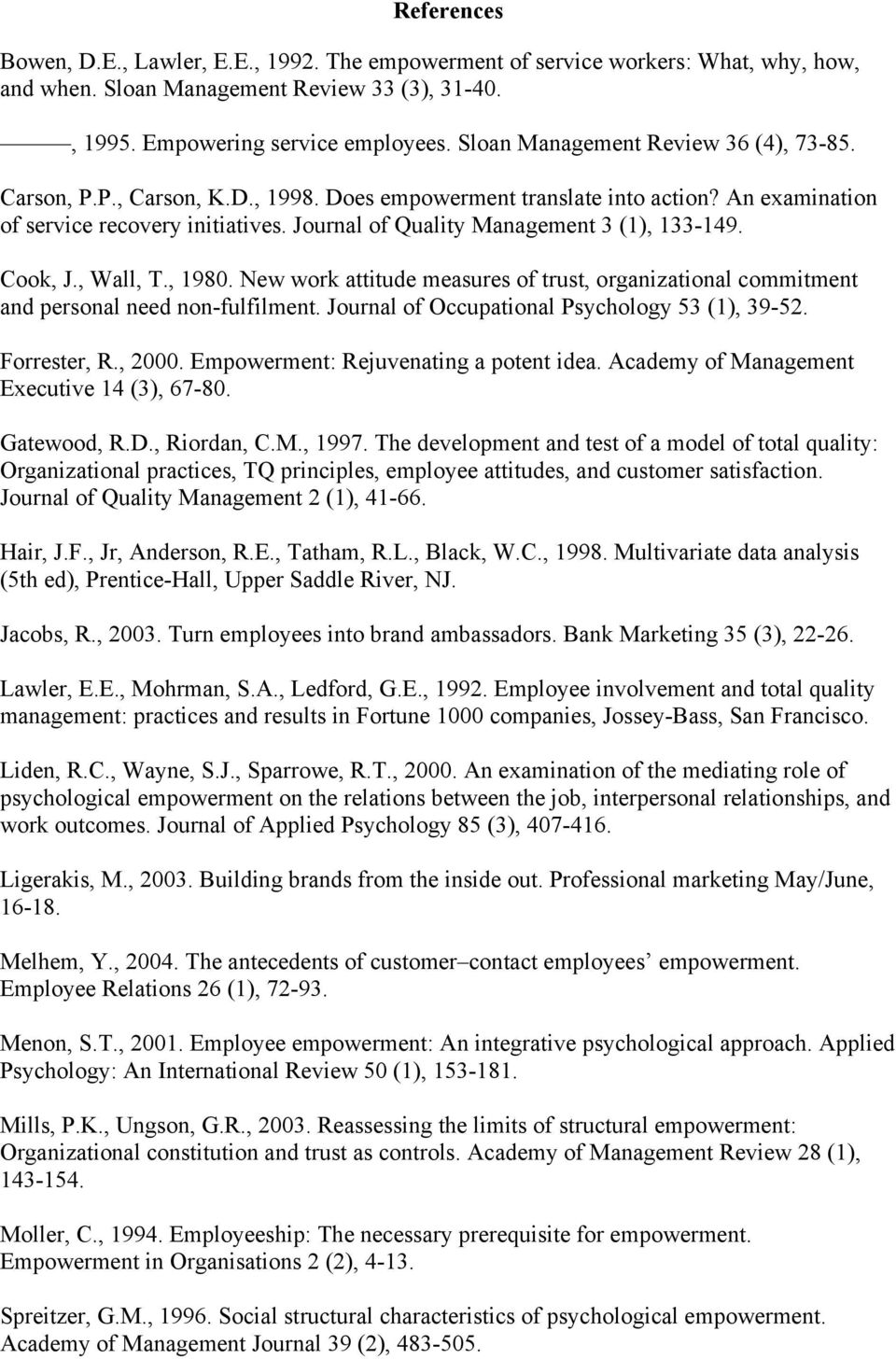 Journal of Quality Management 3 (1), 133-149. Cook, J., Wall, T., 1980. New work attitude measures of trust, organizational commitment and personal need non-fulfilment.
