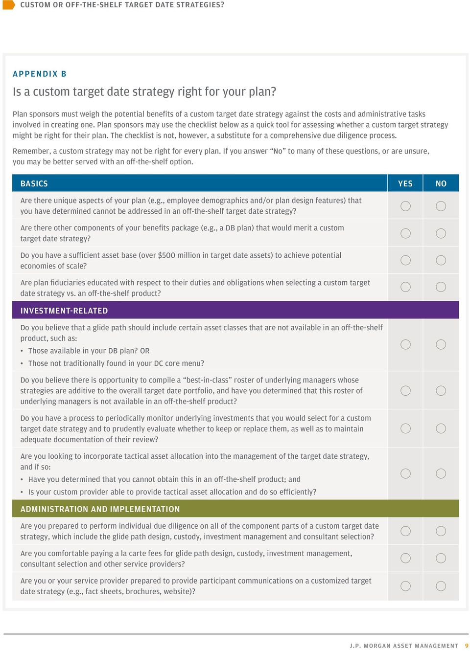 Plan sponsors may use the checklist below as a quick tool for assessing whether a custom target strategy might be right for their plan.
